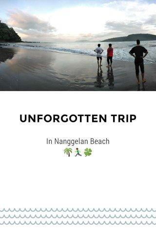 UNFORGOTTEN TRIP