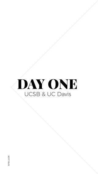 DAY ONE UCSB & UC Davis