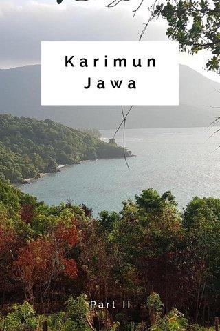 Karimun Jawa Part II