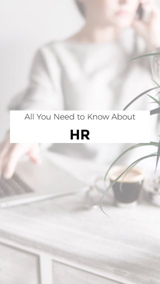 HR All You Need to Know About
