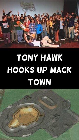 Tony Hawk Hooks Up Mack Town
