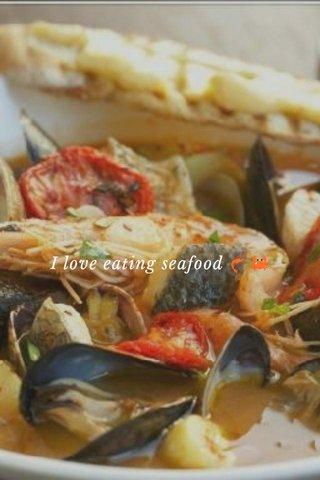 I love eating seafood 🦐🦀