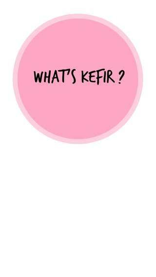 What's Kefir ?
