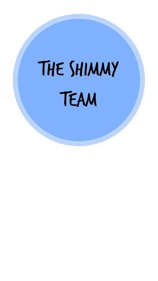 The Shimmy team