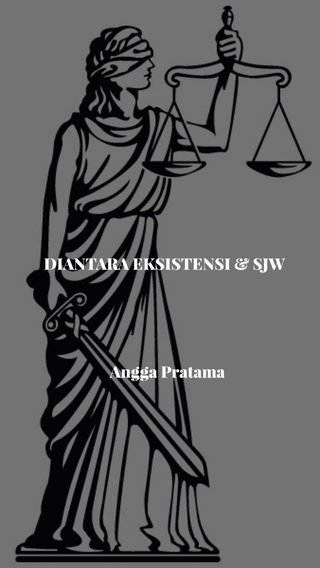 DIANTARA EKSISTENSI & SJW Angga Pratama