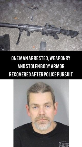 One Man Arrested, Weaponry and Stolen Body Armor Recovered After Police Pursuit