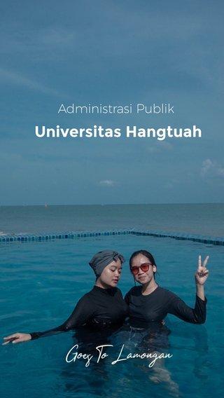 Universitas Hangtuah Goes To Lamongan Administrasi Publik