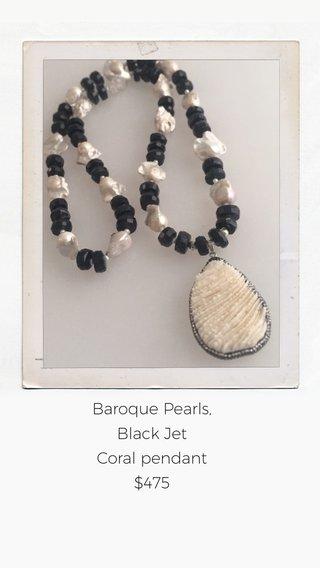Baroque Pearls, Black Jet Coral pendant $475
