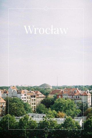 Wrocław Erasmus Semester