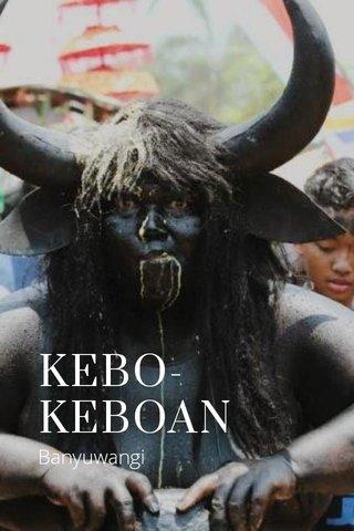 KEBO-KEBOAN Banyuwangi
