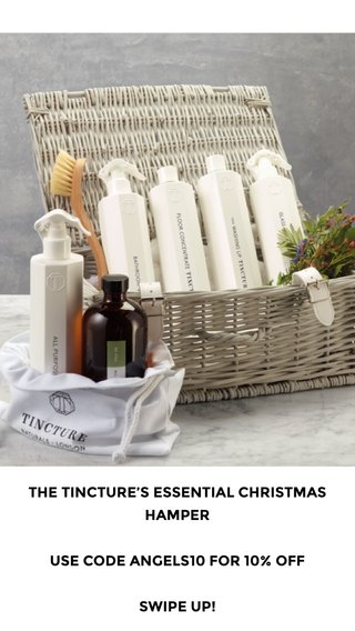 THE TINCTURE'S ESSENTIAL CHRISTMAS HAMPER USE CODE ANGELS10 FOR 10% OFF SWIPE UP!