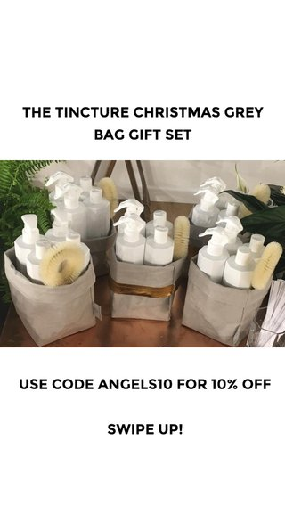 USE CODE ANGELS10 FOR 10% OFF SWIPE UP! THE TINCTURE CHRISTMAS GREY BAG GIFT SET