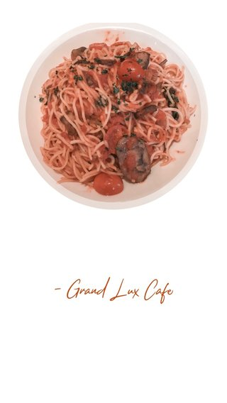 - Grand Lux Cafe