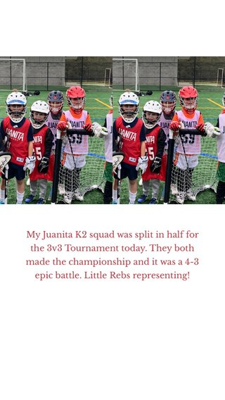 My Juanita K2 squad was split in half for the 3v3 Tournament today. They both made the championship and it was a 4-3 epic battle. Little Rebs representing!