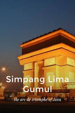 Simpang Lima Gumul the arc de triomphe of Java