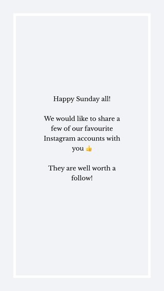 Happy Sunday all! We would like to share a few of our favourite Instagram accounts with you 👍 They are well worth a follow!