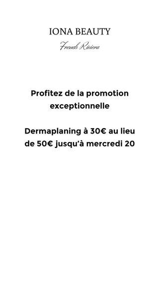 Profitez de la promotion exceptionnelle Dermaplaning à 30€ au lieu de 50€ jusqu'à mercredi 20