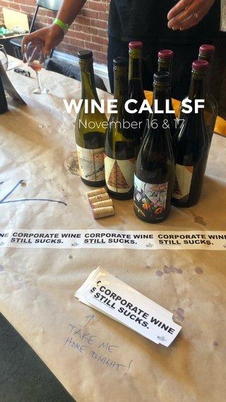 WINE CALL SF November 16 & 17