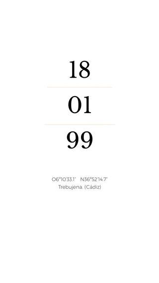 "18 01 99 ———————————— ——————————— O6º10'33.1"" N36º52'14.7"" Trebujena. (Cádiz)"