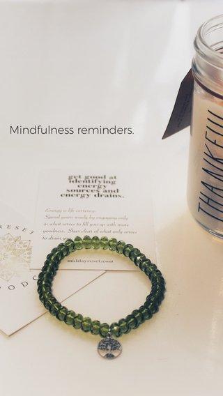 Mindfulness reminders.