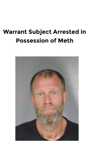 Warrant Subject Arrested in Possession of Meth