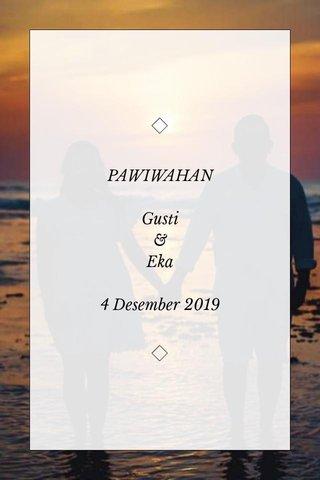PAWIWAHAN Gusti & Eka 4 Desember 2019