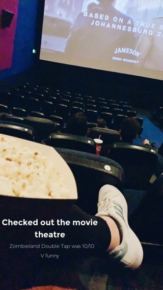 Checked out the movie theatre Zombieland Double Tap was 10/10 V funny