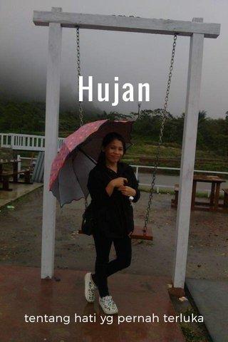 Hujan tentang hati yg pernah terluka