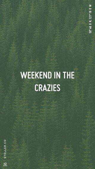 WEEKEND IN THE CRAZIES