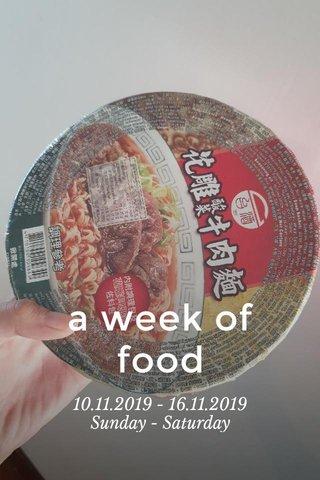 a week of food 10.11.2019 - 16.11.2019 Sunday - Saturday