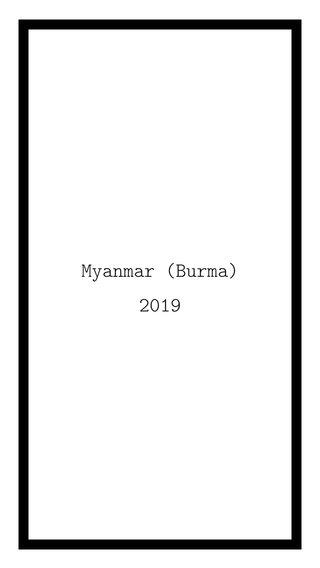 Myanmar (Burma) 2019