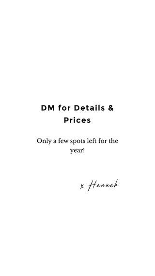DM for Details & Prices x Hannah Only a few spots left for the year!