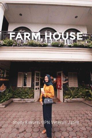 FARM HOUSE Study Eskursi UPN Veteran Jatim