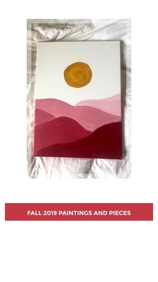 FALL 2019 PAINTINGS AND PIECES