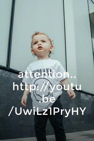 attention.. http://youtu.be/UwiLz1PryHY