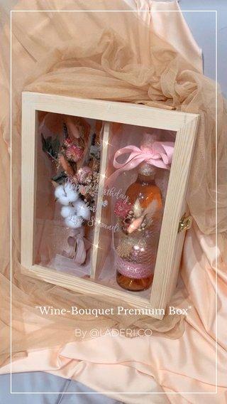 """Wine-Bouquet Premium Box"" By @LADERI.CO"