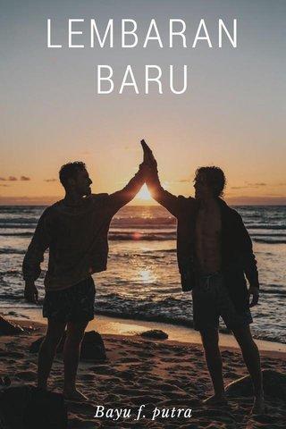 LEMBARAN BARU Bayu f. putra