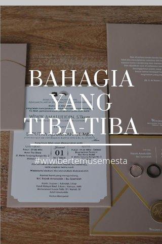 BAHAGIA YANG TIBA-TIBA #wiwibertemusemesta