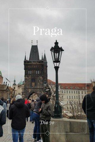 Praga Día 70