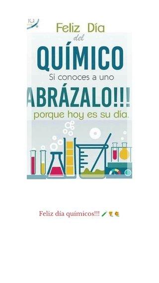 Feliz día químicos!!! 🧪👨🔬👩🔬
