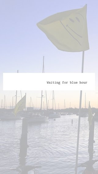 Waiting for blue hour