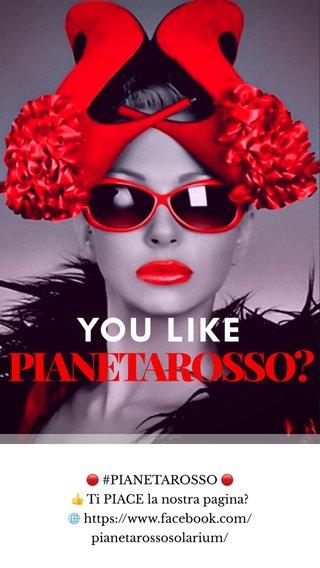 🔴 #PIANETAROSSO 🔴 👍 Ti PIACE la nostra pagina? 🌐 https://www.facebook.com/pianetarossosolarium/