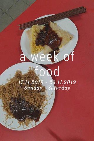 a week of food 17.11.2019 - 23.11.2019 Sunday - Saturday
