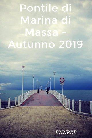 Pontile di Marina di Massa - Autunno 2019 BNNRRB
