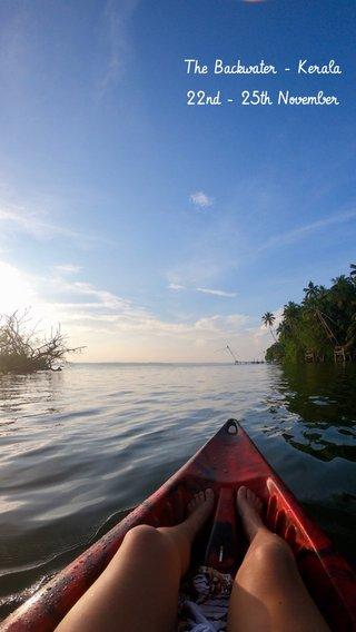 The Backwater - Kerala 22nd - 25th November