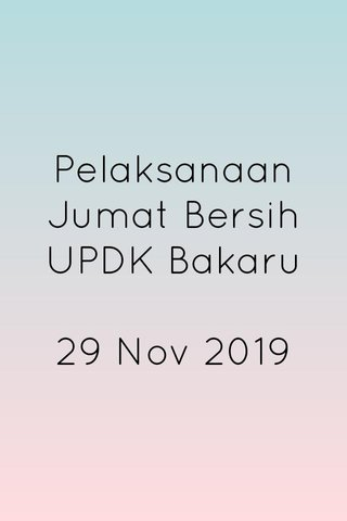 Pelaksanaan Jumat Bersih UPDK Bakaru 29 Nov 2019