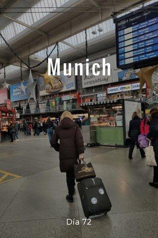 Munich Día 72