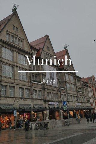 Munich Día 73