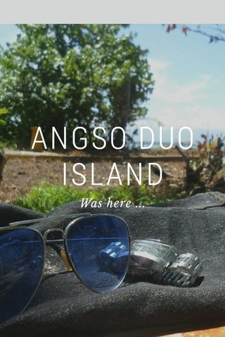 ANGSO DUO ISLAND Was here ...