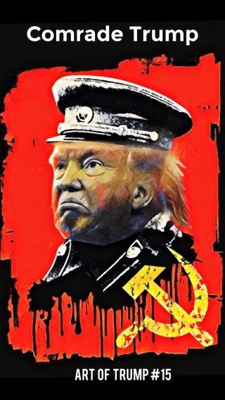 Comrade Trump Art of Trump #15